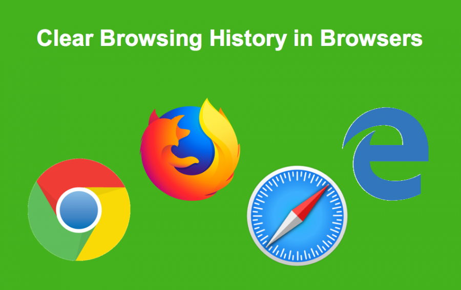 Clear Browsing History in Chrome, Firefox, Edge and Safari