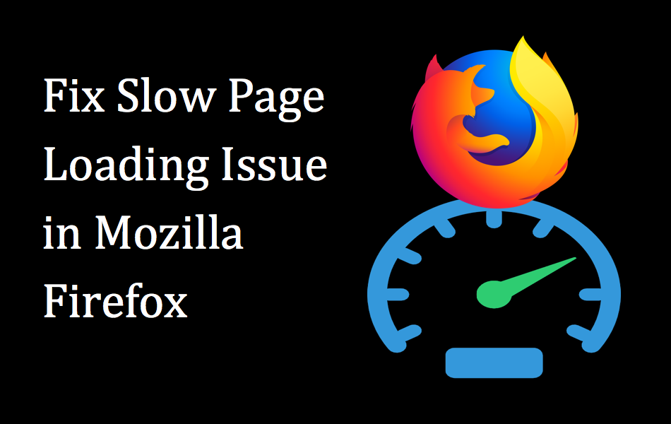 Fix Slow Page Loading Issue in Mozilla Firefox