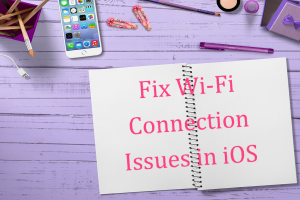 Fix W-Fi Connection Issues in iOS