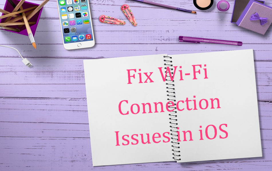 Fix Wi-Fi Connection Issues in iOS