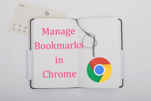 How to Manage Bookmarks in Chrome?