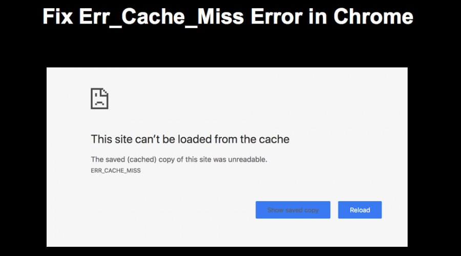 Fix ERR_CACHE_MISS Error in Chrome