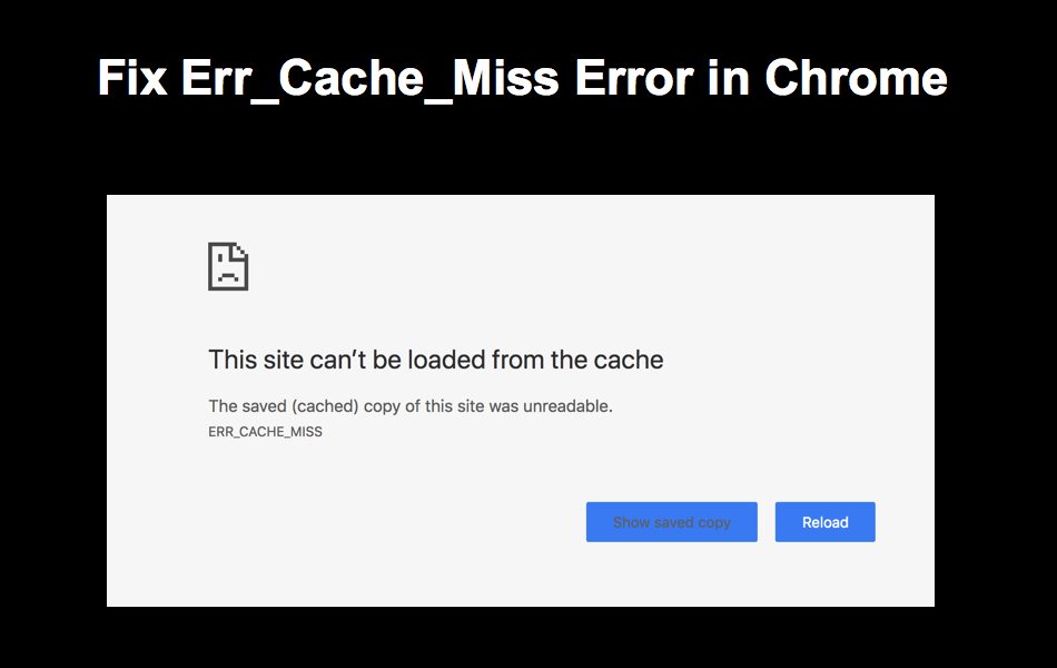 Fix ERR_CACHE_MISS Error in Chrome » WebNots