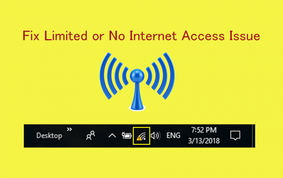 Fix Limited Or No Internet Access Issue in Windows 10?