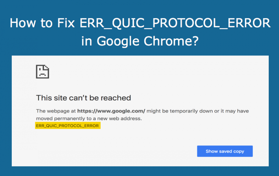 How to Fix ERR_QUIC_PROTOCOL_ERROR in Google Chrome?