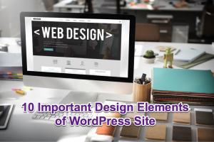 10 Important Design Elements of WordPress Site