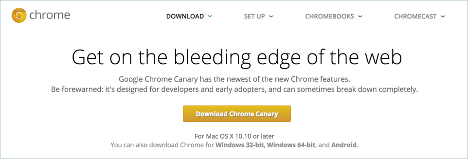 Downloading Chrome Canary Version