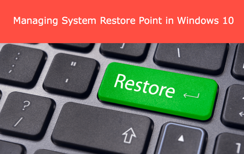 How to Create System Restore Point in Windows 10 PC?