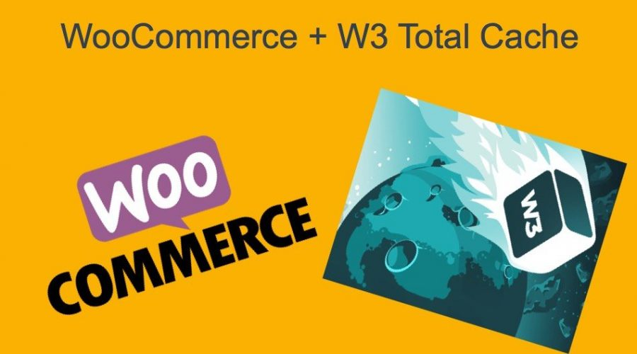 How to Make WooCommerce Work with W3 Total Cache?