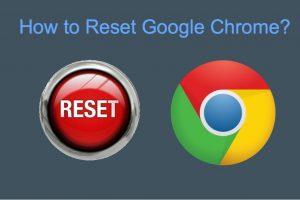 How to Reset Google Chrome?