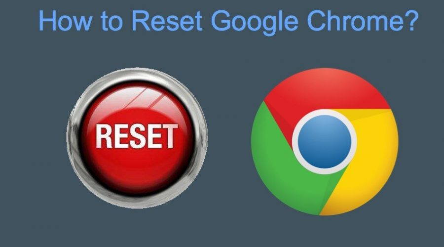 How to Reset Google Chrome?