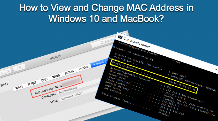 How to View and Change MAC Address in Windows and Mac?