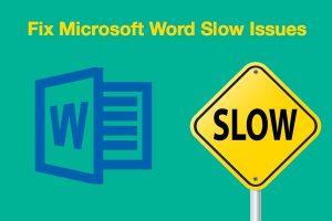 Fix Microsoft Word Slow Issues