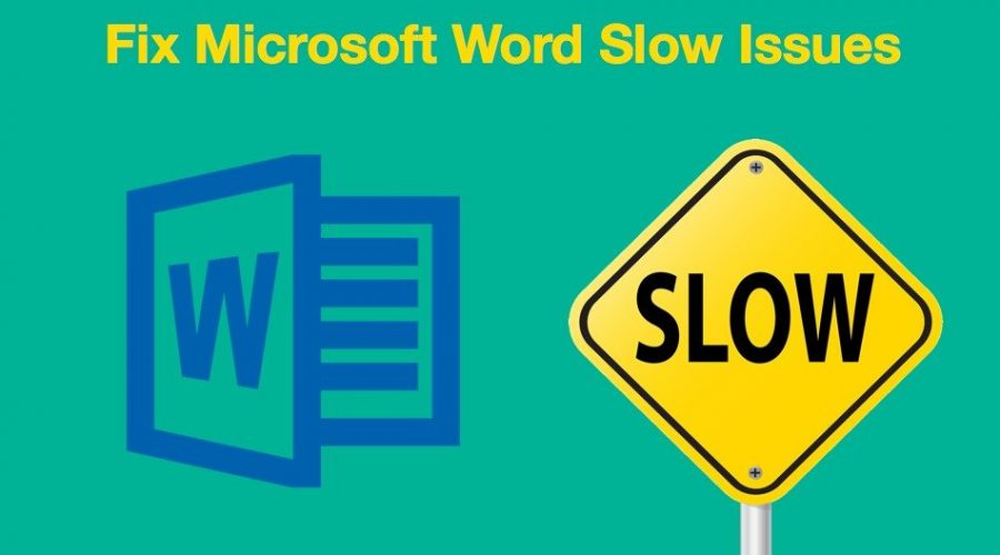 Fix Microsoft Word Slow When Opening, Typing and Processing Files?
