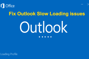Fix Outlook Slow Loading issues