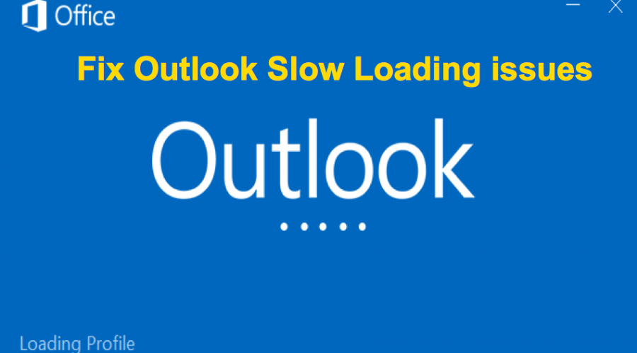Fix Microsoft Outlook Slow Loading Issue