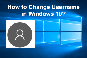 How to Change Username in Windows 10?