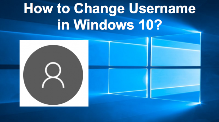 How to Change Windows 10 Account Username?