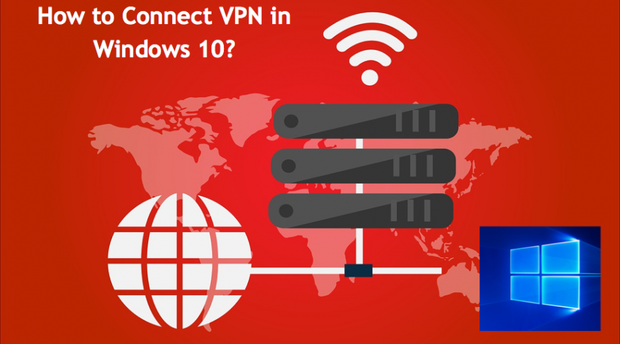 How to Connect VPN in Windows 10?