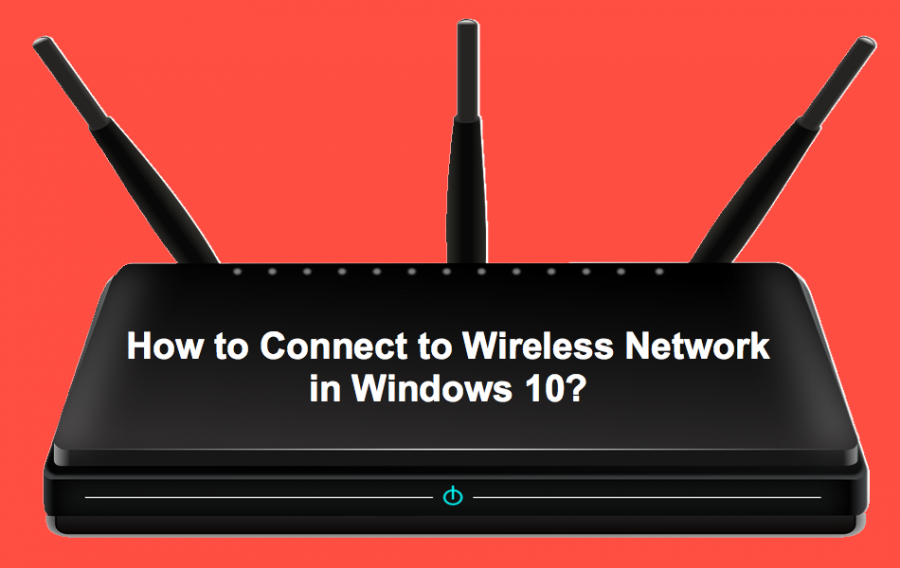 How to Connect to Wireless Network in Windows 10?