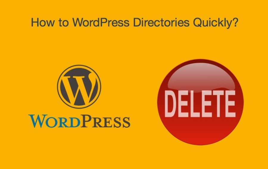 How to Delete WordPress Directories Quickly?