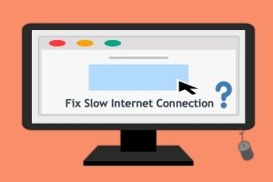 How to Fix Slow Internet Connection?