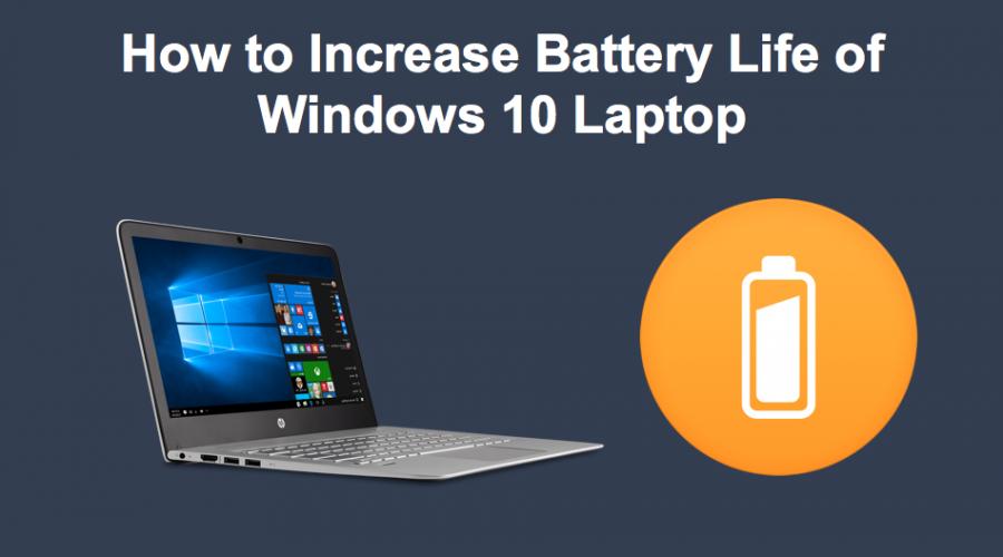 11 Ways to Increase Battery Life of Windows 10 Laptop