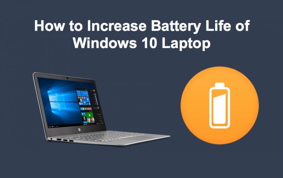 11 Ways to Increase Battery Life of Windows 10 Laptop