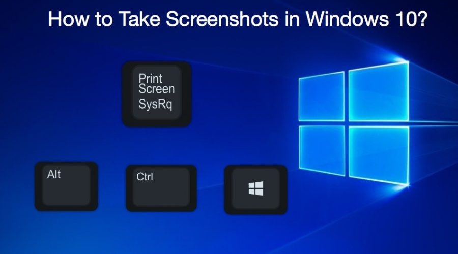 How to Take Screenshots In Windows 10?