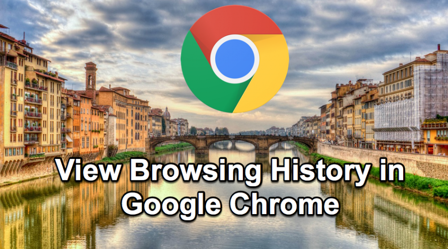 6 Ways to View Chrome Browsing History in Desktop and Mobile