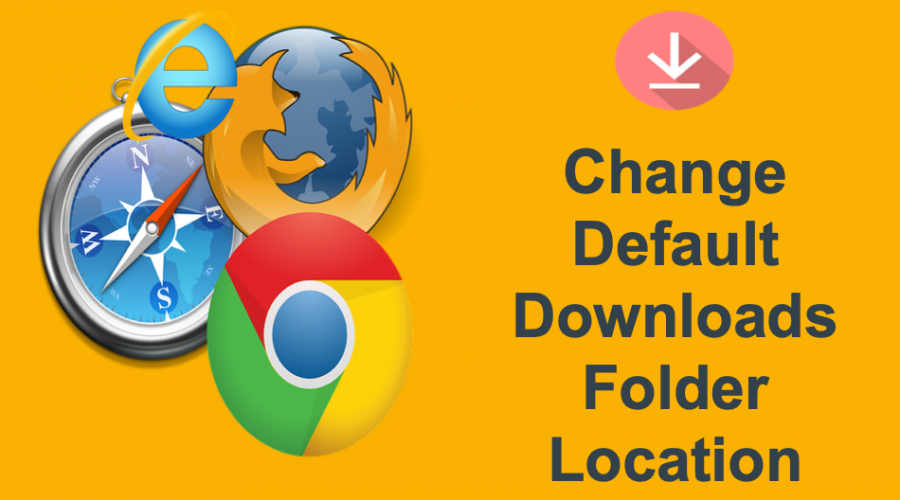 How to Change Default Downloads Folder in Browsers?