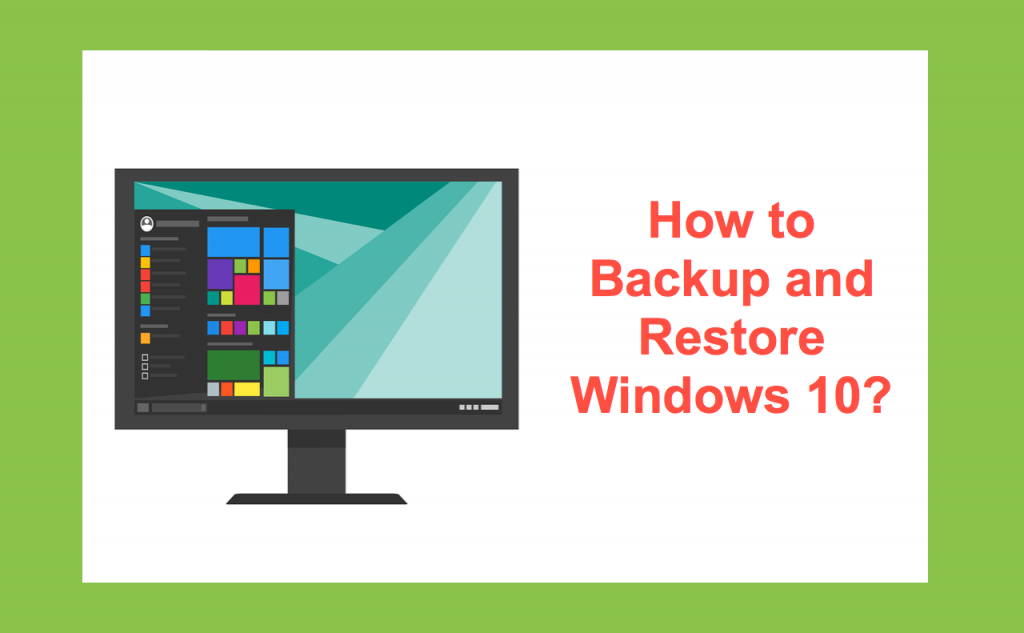 How to Backup and Restore Windows 10?