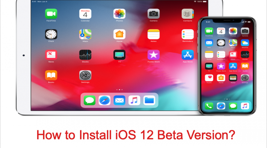 How to Install iOS 12 Beta Version on Your iPhone?