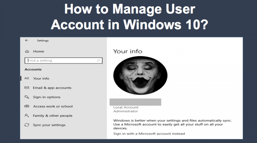 How to Manage Local User Accounts in Windows 10?
