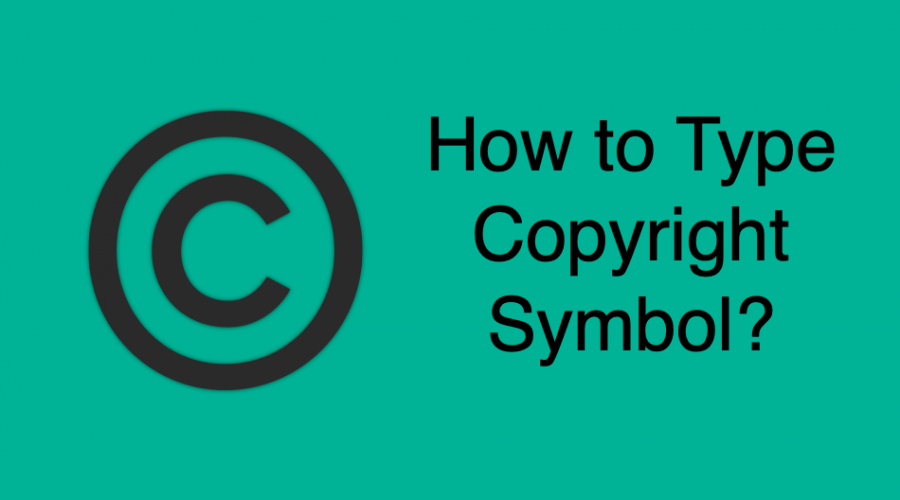 How to Type Copyright Symbol in Windows and Mac?