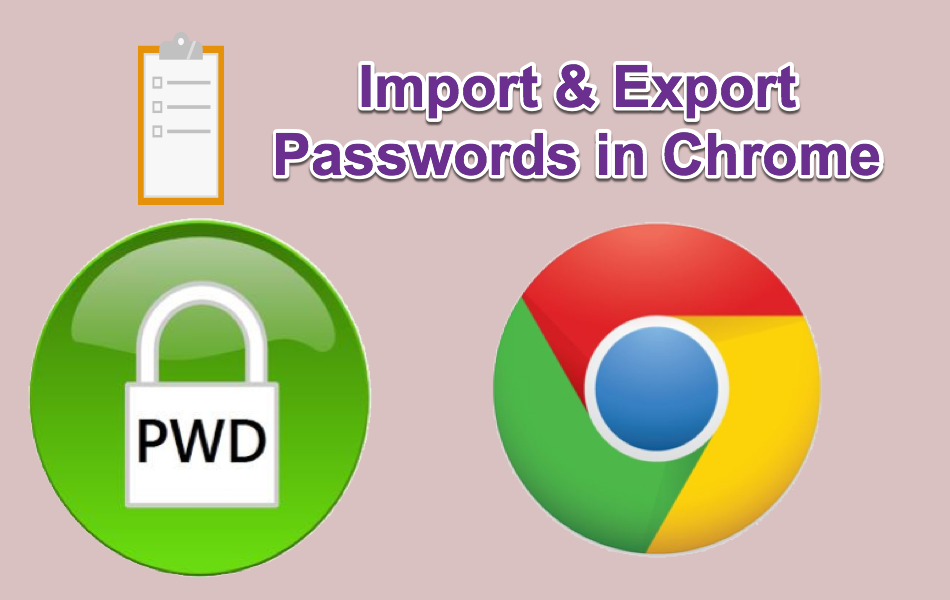 How to Import and Export Passwords in Chrome?