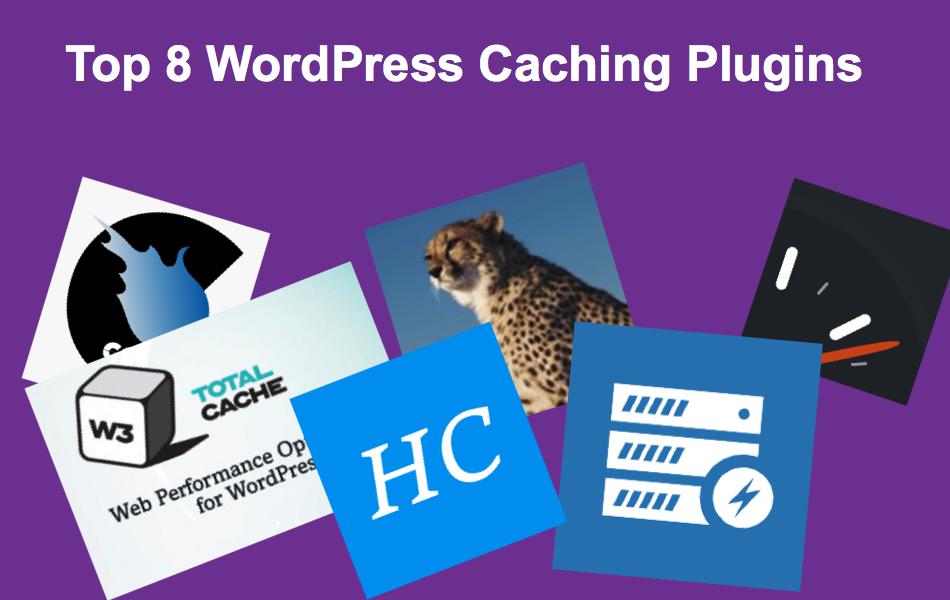 Top 8 WordPress Caching Plugins