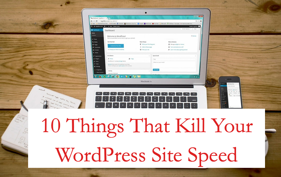 10 Things That Kill Your WordPress Site Speed