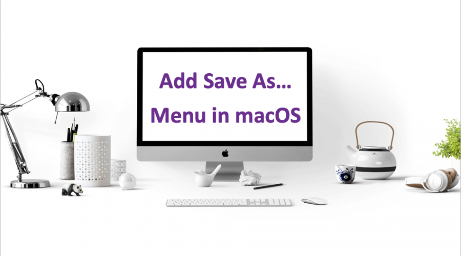 3 Ways to Add Save As Menu in macOS Apps