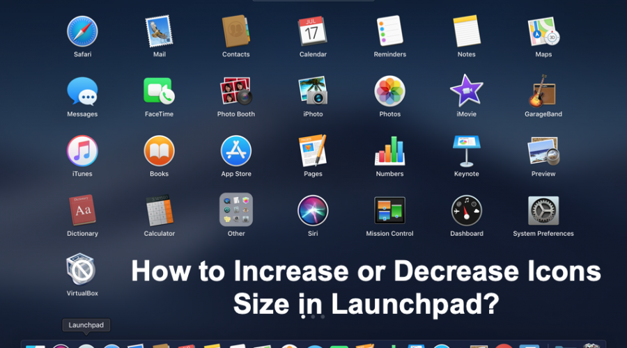 How to Increase or Decrease Launchpad Icons Size in macOS?