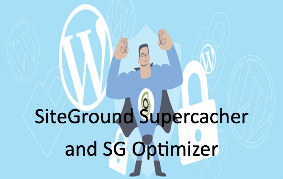 Review of SiteGround Caching with Supercacher and SG Optimizer