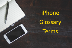 iPhone Glossary Terms