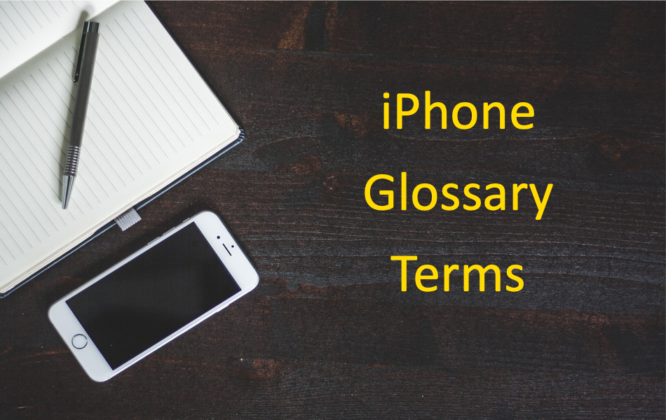 iOS Glossary Terms for iPhone