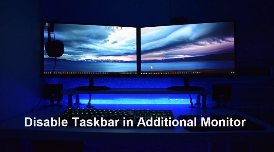How to Disable Additional Monitor Taskbar in Windows 10?
