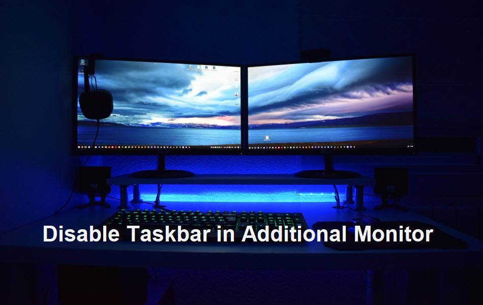 Disable Taskbar in Additional Monitor