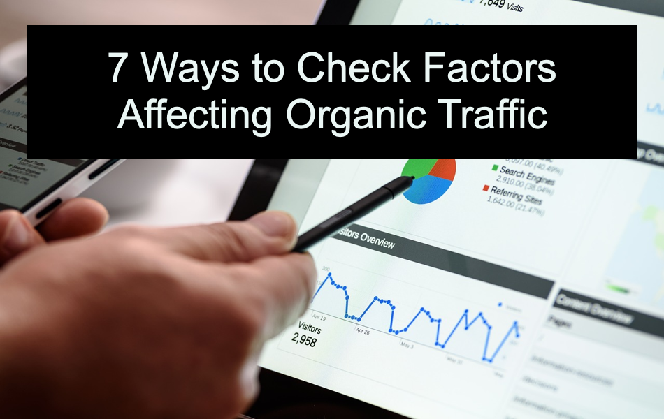 7 Ways to Check Factors Affecting Organic Traffic