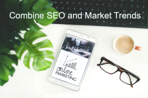 Combine SEO and Market Trends