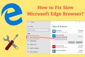 How to Fix Slow Microsoft Edge Browser?