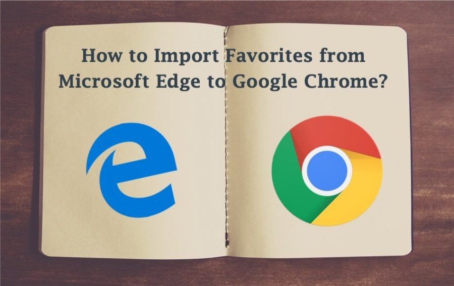 How to Import Favorites from Microsoft Edge to Google Chrome?