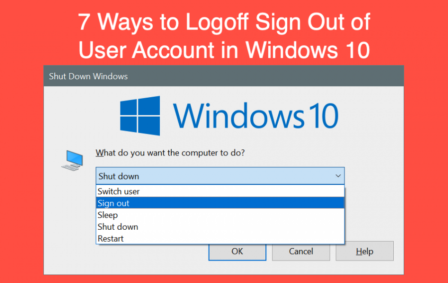 7 Ways to Log Off or Sign Out from Windows 10 User Account